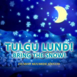 """Tulgu Lund! - Bring The Snow! - Filmist """"Muumide jõulud"""""""