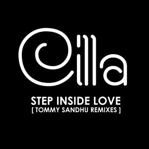 Cilla - Step Inside Love (Tommy Sandhu Remixes)