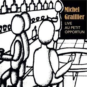 Michel Graillier Live Au Petit Opportun - Live