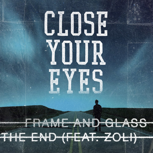 Frame and Glass / The End
