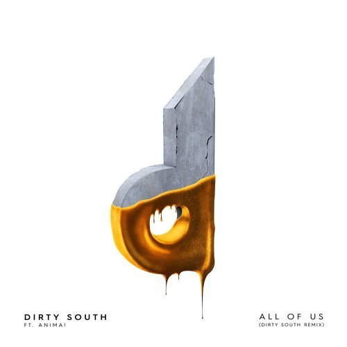 All of Us (Dirty South Remix) [feat. Anima!]