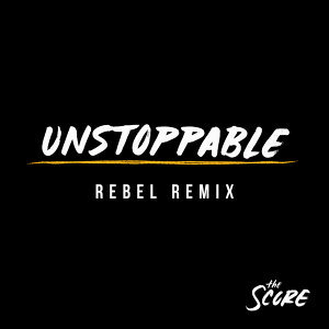 Unstoppable - Rebel Remix