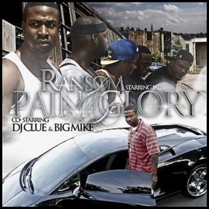 Pain & Glory (Co-Starring DJ Clue & Big Mike)