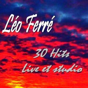 Léo Ferré - 30 Hits Live & Studio