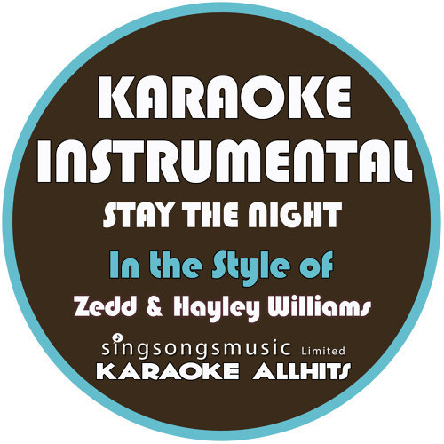 Karaoke All Hits - Stay the Night (In the Style of Zedd