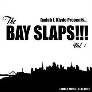 The Bay Slaps!!! Vol. 1