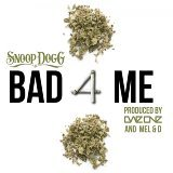 Bad 4 Me (feat. Snoop Dogg)