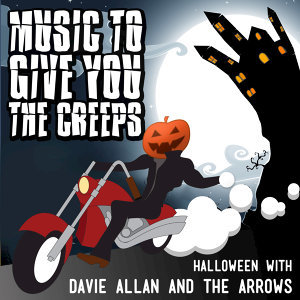 Music to Give You the Creeps: Halloween With Davie Allan & the Arrows