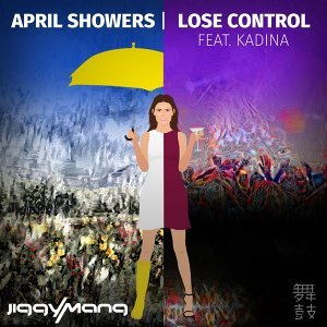 April Showers / Lose Control