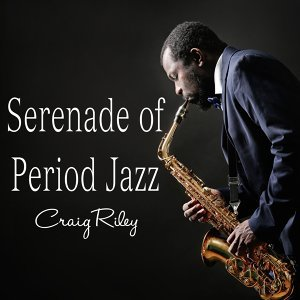 Serenade of Period Jazz