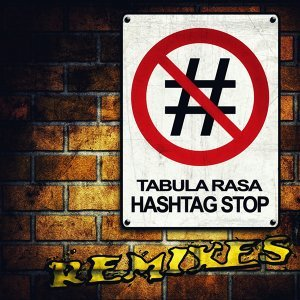 Hashtag Stop - Remixes
