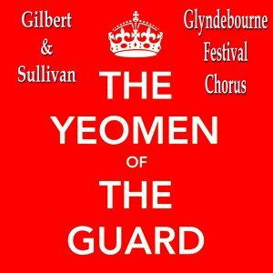 The Yeoman of the Guard by Gilbert and Sullivan (Original Score)