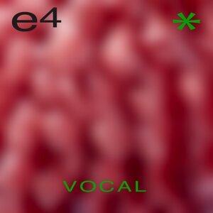 E4 - Vocal