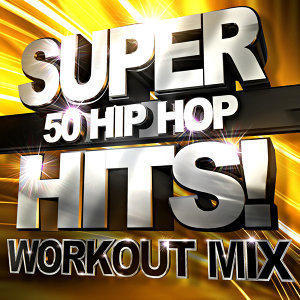 50 Hip Hop Superhits! Workout Mix
