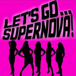 Let's Go Supernova!