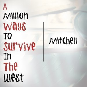 A Million Ways To Survive In The West