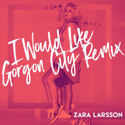 I Would Like - Gorgon City Remix