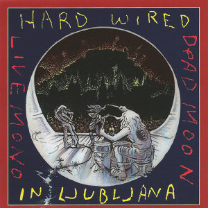 Hard Wired in Ljubljana Live