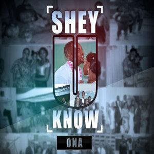 Shey U Know