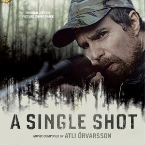 A Single Shot (Original Motion Picture Soundtrack)