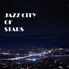 星夜的爵士 : JAZZ CITY OF STARS