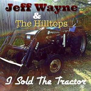 I Sold the Tractor (feat. The Hilltops)