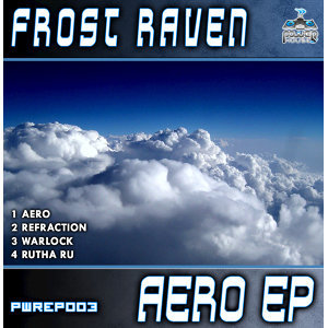 Power House Rec Presents: Frost Raven - Aero EP