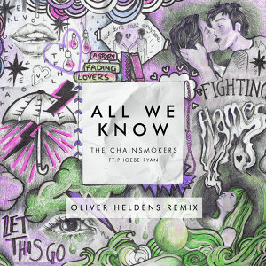 All We Know - Oliver Heldens Remix