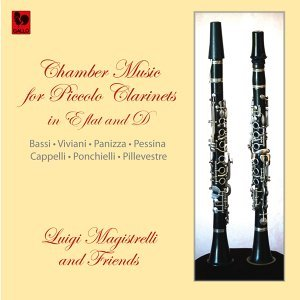 Bassi - Viviani - Panizza - Pessina - Cappelli - Ponchielli - Pillevestre: Chamber Music for Piccolo Clarinet