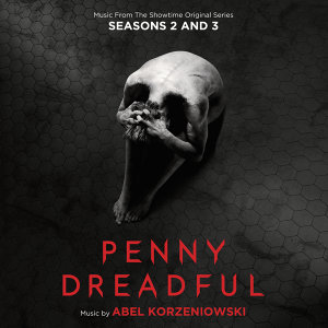 Penny Dreadful: Seasons 2 & 3 - Music From The Showtime Original Series