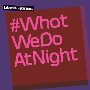 #WhatWeDoAtNight