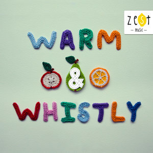 Warm & Whistly - Main