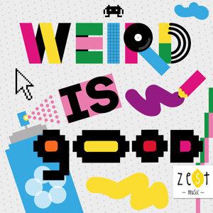 Weird Is Good - Main