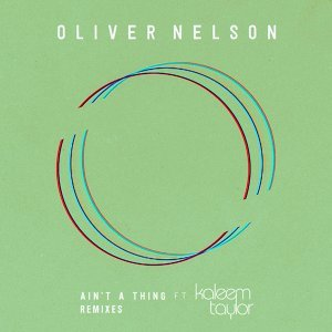 Ain't A Thing (feat. Kaleem Taylor) - Remixes