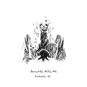 Beneath with Me (feat. Skylar Grey) - Kaskade's V.4