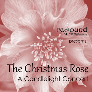 The Christmas Rose: A Candlelight Concert