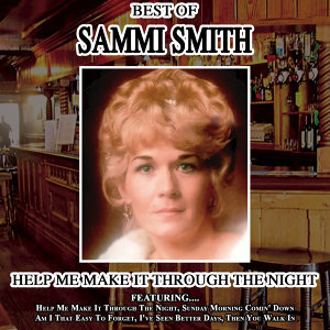 Help Me Make It Through The Night - The Best Of Sammi Smith
