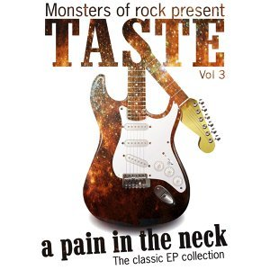 Monsters of Rock Presents - Taste - a Pain in the Neck, Volume 3