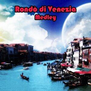 Rondo' medley 1: rondo' / Rondo' venezisno / Fantasia veneziana / Ca' d'oro / Musica...fantasia / Fantasia veneziana / Notturno veneziano / Magica melodia / Capriccio veneziano / Cameo / Venezia notturna / La scala d'oro / Odissea veneziana / Anonimo vene - Rondo ' Di Venezia