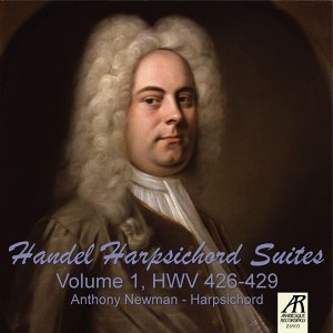 Handel Harpsichord Suites, Vol. 1 HWV 426-429