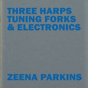 Three Harps, Tuning Forks & Electronics
