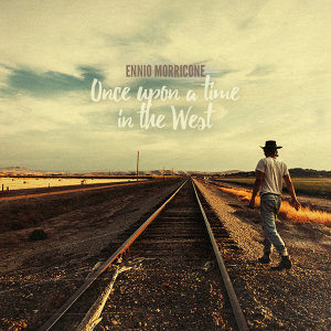 Once Upon a Time in the West - Ennio Morricone Music Collection