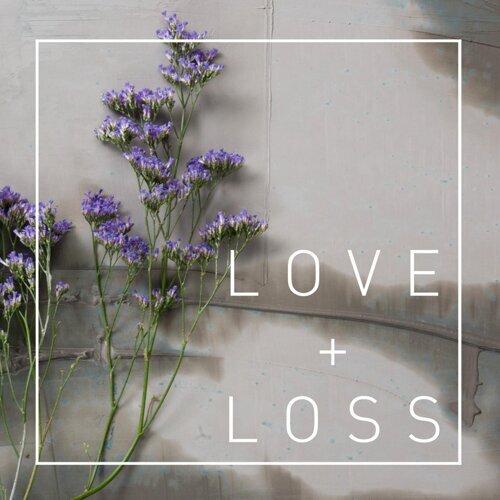 Love + Loss