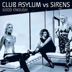Good Enough: Club Asylum vs Sirens
