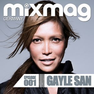 Mixmag Germany - Episode 001: Gayle San