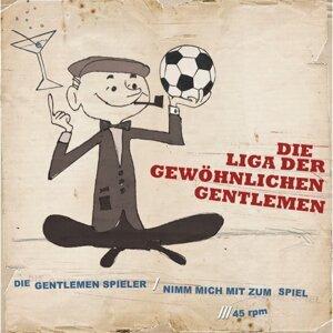 Die Gentlemen Spieler / Nimm mich mit zum Spiel