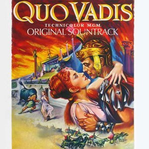 """Quo Vadis: Prelude / Assyrian Dance / Lygia / Hymn of the Vestal Virgins / Hail Nero, Triumphal March / Chariot Race / Petronius' Meditation and Death / Miracle / Finale - From """"Quo Vadis"""" Original Soundtrack"""