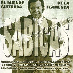 Sabicas. El Duende de la Guitarra Flamenca