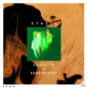 Static - Cazzette x Supernatet Remix