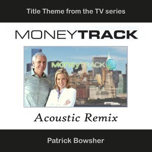 MoneyTrack Theme (Title Theme from the TV Series) [Acoustic Remix]